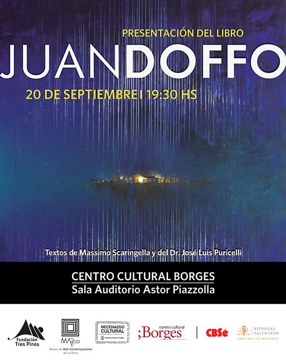 Fundación Tres Pinos los invita a la presentación del libro Juan Doffo que tendrá lugar el martes 20 de septiembre a las 19:30 hs. en el Centro Cultural Borges-Sala Auditorio Astor Piazzolla.